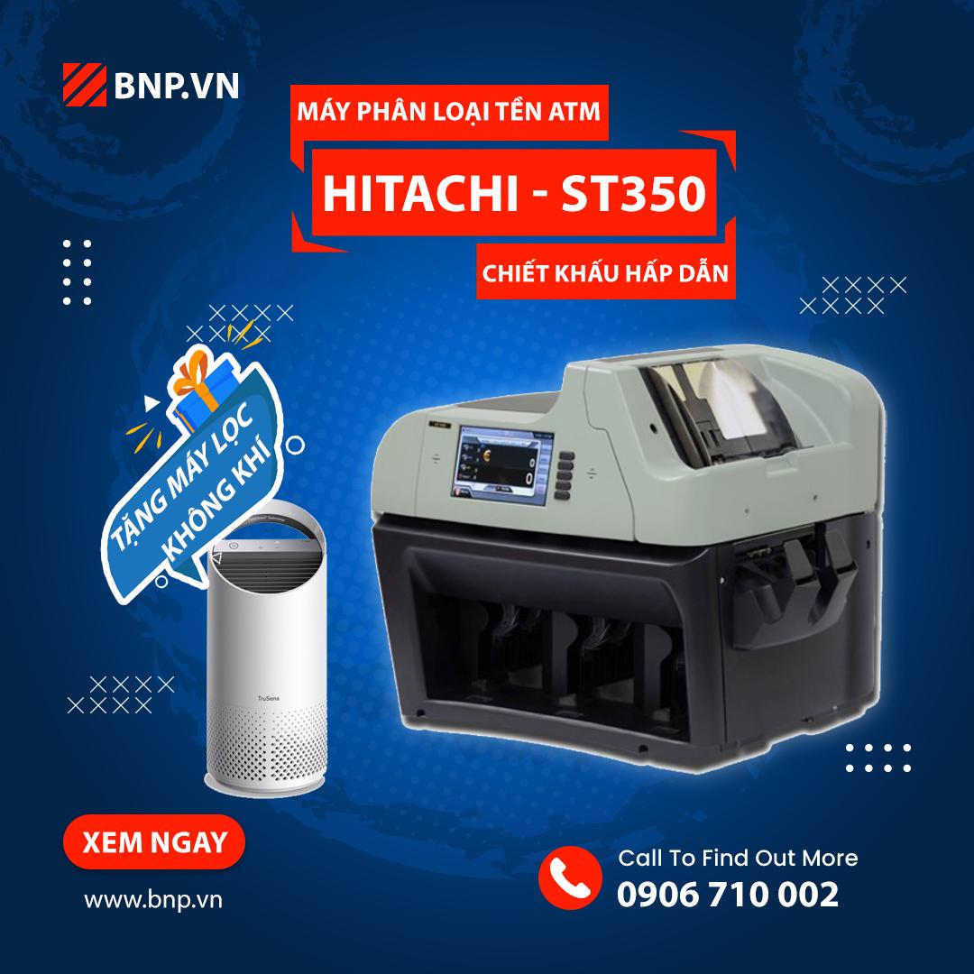Ưu đãi khi mua máy phân loại tiền ATM Hitachi ST-350 tặng ngay Máy lọc không khí Trusens Z-3000