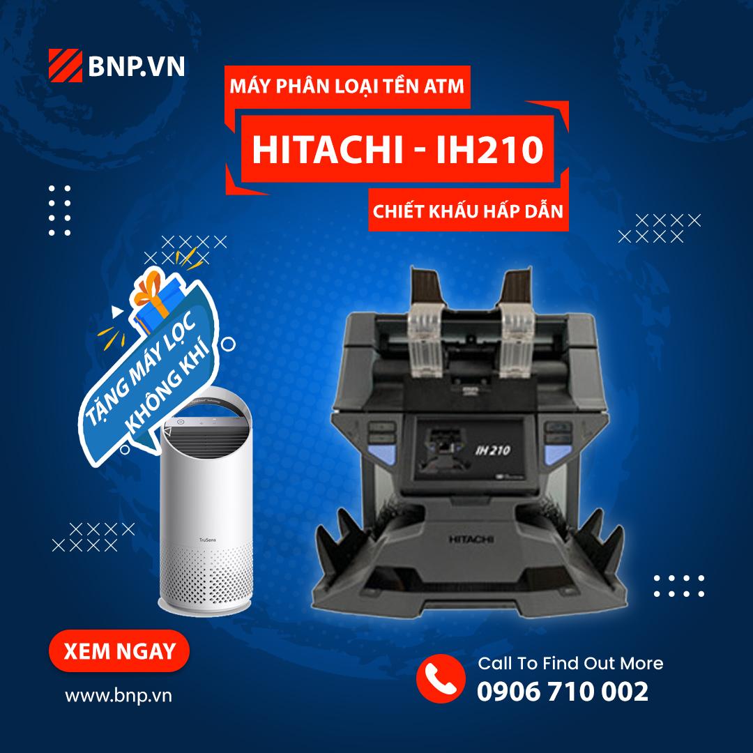 Ưu đãi khi mua máy phân loại tiền ATM Hitachi IH-210 tặng ngay Máy lọc không khí Trusens Z-2000