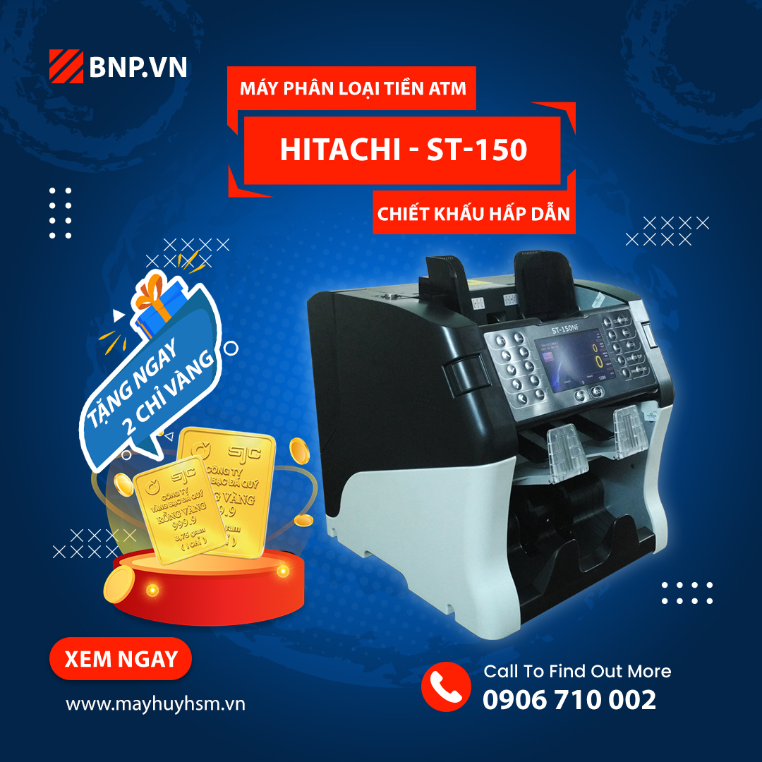 Ưu đãi khi mua máy phân loại tiền ATM Hitachi ST-150 tặng ngay 2 chỉ vàng SJC